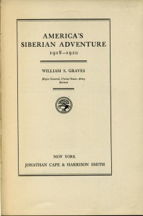 William S. Graves. America's Siberian Adventure. 1935