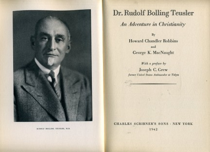 Rudolf Bolling Teusler. An Adventure in Christianity. Charles Scribner's Sons, New York, 1942